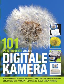 101 Puik Projekte Vir Jou Digitale Kamera