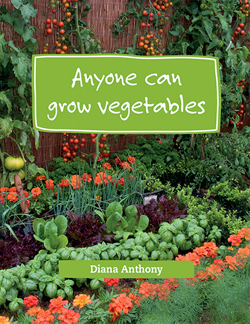 Anyone Can Grow Vegetables