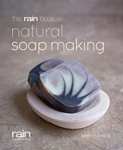 The Rain Book Of Natural Soapmaking